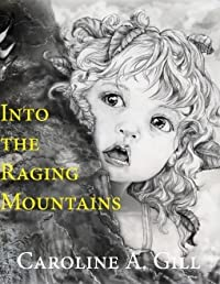 Into the Raging Mountains