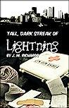Tall, Dark Streak of Lightning by J.M.  Richards