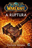 A Ruptura (World of Warcraft, #8)