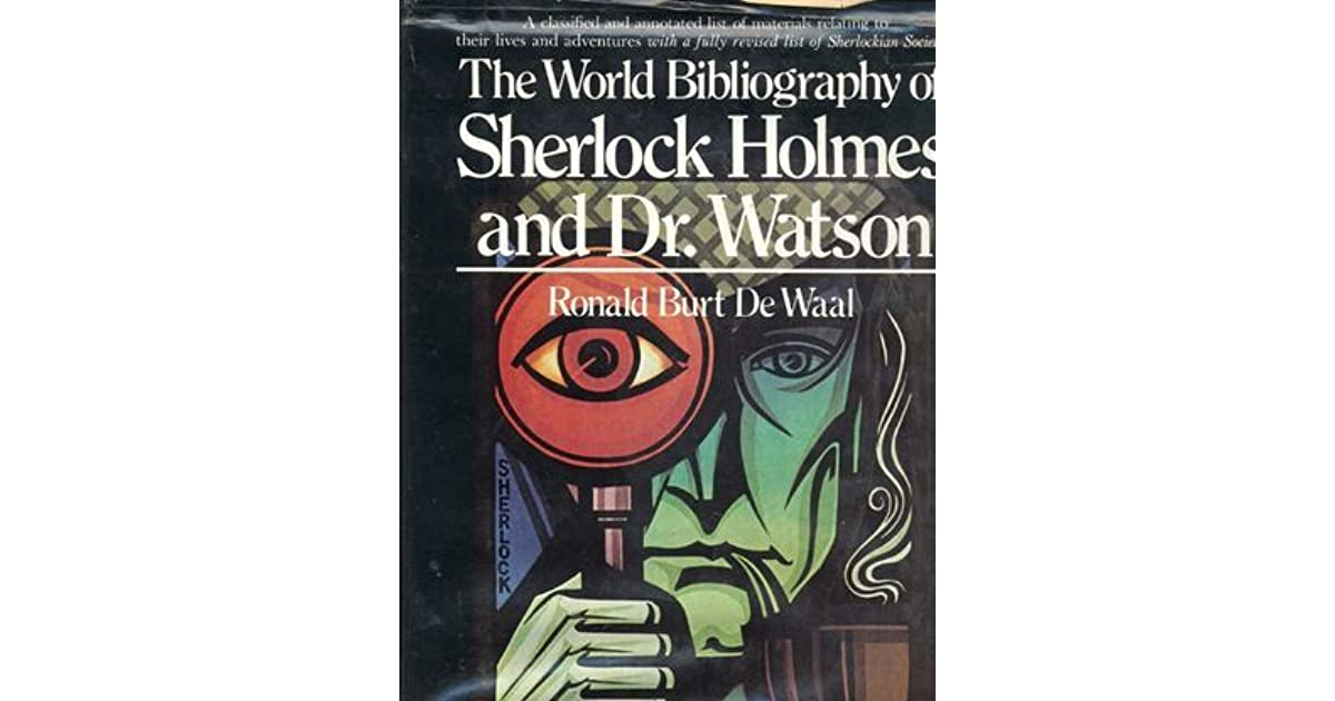 The World Bibliography of Sherlock Holmes and Dr  Watson: A