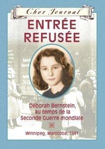 Entrée Refusée: Déborah Bernstein, au temps de la Seconde Guerre mondiale