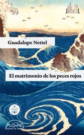 El matrimonio de los peces rojos by Guadalupe Nettel
