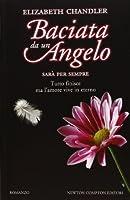 Sarà per sempre (Baciata da un angelo, #6)