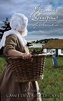 Jeanne Dugas of Acadia: A Novel