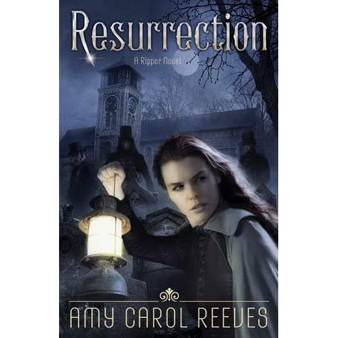 Resurrection Ripper 3 By Amy Carol Reeves