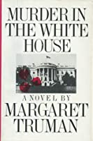 Murder in the White House (Capital Crimes, #1)