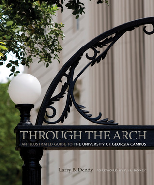Through the Arch by Larry B. Dendy