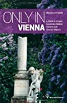Only in Vienna: A Guide to Unique Locations, Hidden Corners and unusual objects