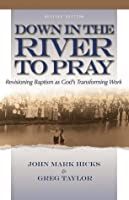 Down in the River to Pray