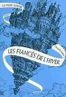 Les Fiancés de l'Hiver (La Passe-Miroir, #1)