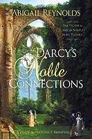 Mr. Darcy's Noble Connections: A Pride & Prejudice Variation (Paperback)