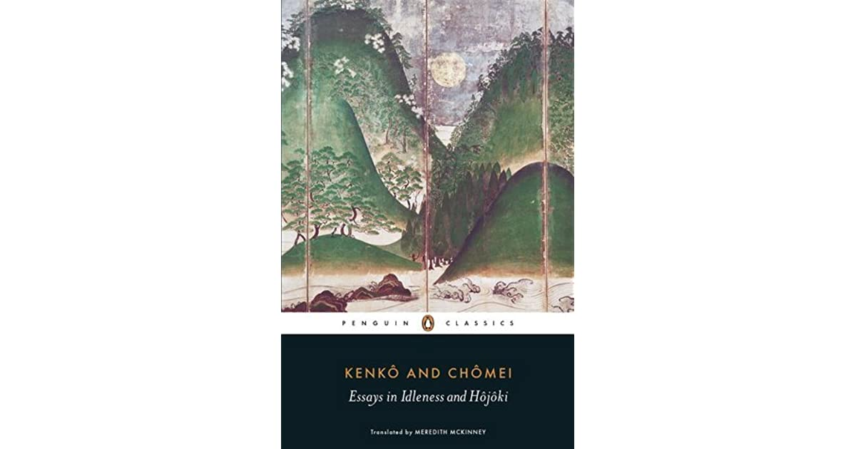 kenko essays in idleness analysis The tsurezuregusa or essays yoshida kenko essays in idleness summary in idleness of yoshida no keneyoshi (that is, kenko).