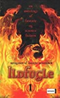 Ildfugle - en antologi af fantasy og science fiction (Ildfugle, #1)