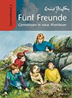 Fünf Freunde - Sammelband 2: Gemeinsam in neue Abenteuer (Fünf Freunde, #4-6)