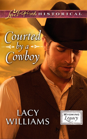 Courted by a Cowboy (Wyoming Legacy, #0.5)