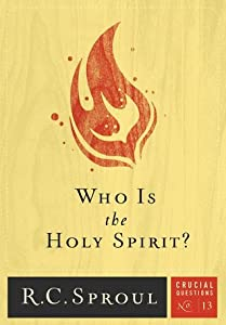 Who Is The Holy Spirit? (Crucial Questions, #13)