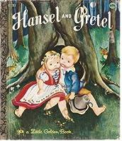 Hansel and Gretel (a Little Golden Book)