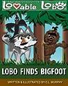 Lobo Finds Bigfoot (The Adventures of Lovable Lobo, #3)