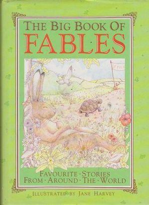 The Big Book of Fables Walter Jerrold, Charles Robinson, Jane Harvey, Aesop