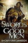 Swords of Good Men (The Valhalla Saga, #1)