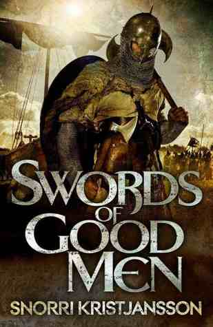 Swords of Good Men by Snorri Kristjansson