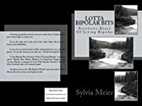 Lotta Bipolar Bits: Survivors Diary Of Living Bipolar (My Bipolar World)