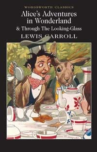 Alice's Adventures in Wonderland & Through the Looking-Glass (Alice's Adventures in Wonderland, #1-2)