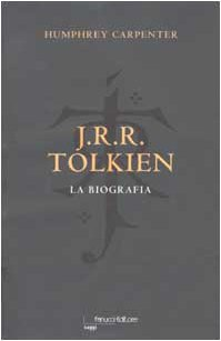 J.R.R. Tolkien. La biografia by Humphrey Carpenter