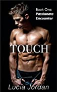 Touch: Passionate Encounter (Touch, #1)