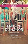 Maid of Dishonor by Heidi Rice