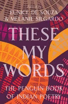 These My Words: The Penguin Book Of Indian Poetry