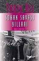 Sokak Savaşı Yılları - 1960'lardan Bir Otobiyografi