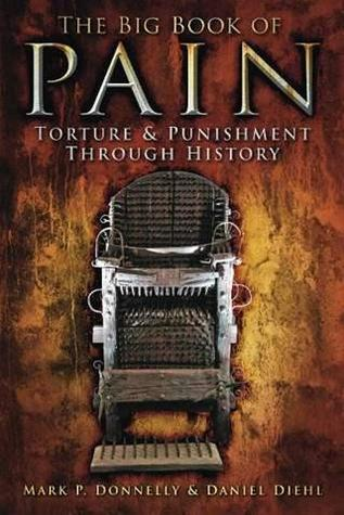 The Big Book of Pain, Torture & Punishment Through History