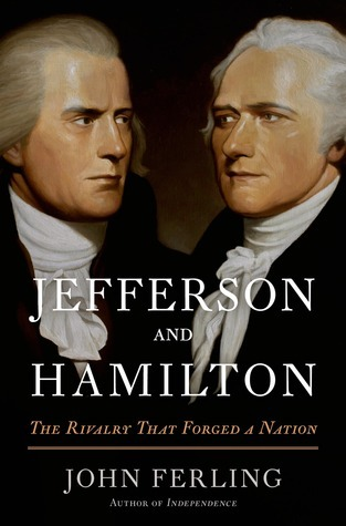 Jefferson and Hamilton- The Rivalry That Forged a Nation