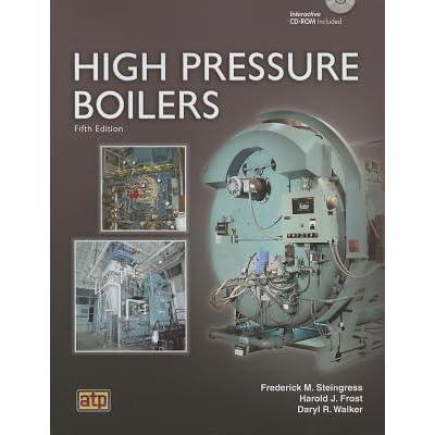 High Pressure Boilers by Frederick M. Steingress