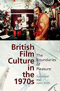 The British Film Culture in the 1970s: The Boundaries of Pleasure
