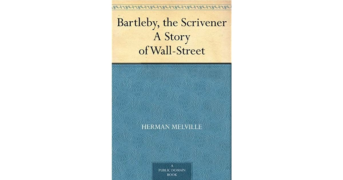 bartleby the scrivener as a romantic I agree with what you said about the narrator caring for bartleby, but what romantic idea does  in melville's bartleby, the scrivener, bartelby repeatedly.