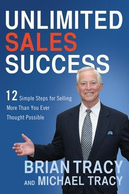 Unlimited-Sales-Success-12-Simple-Steps-for-Selling-More-Than-You-Ever-Thought-Possible