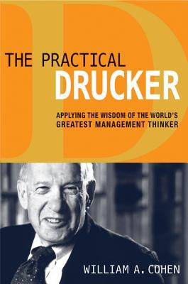 The Practical Drucker by William A. Cohen