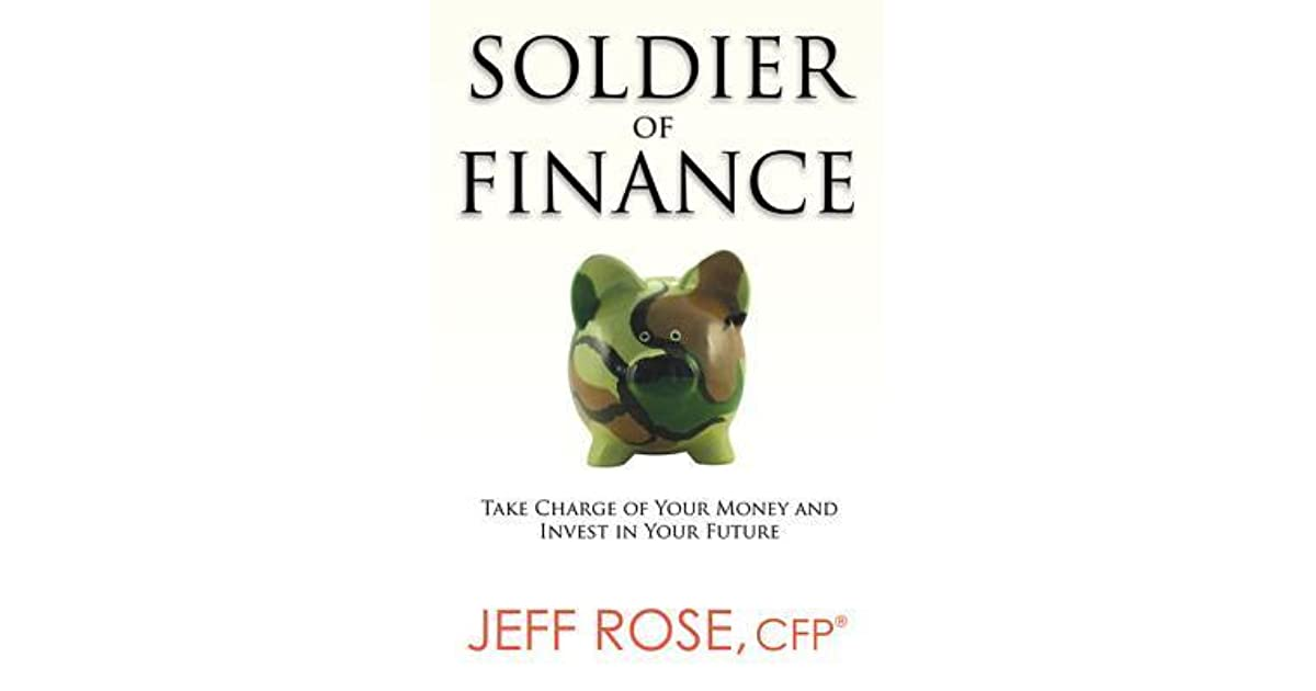 Soldier of Finance: Take Charge of Your Money and Invest in Your