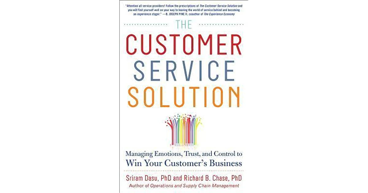 The Customer Service Solution: Managing Emotions, Trust, and