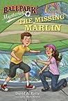 The Missing Marlin (Ballpark Mysteries, #8)