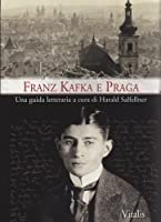 Franz Kafka e Praga: una guida letteraria