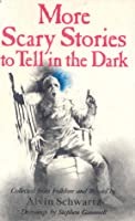 More Scary Stories to Tell in the Dark (Scary Stories, #2)