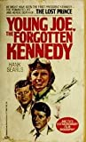 The Lost Prince : Young Joe, the Forgotten Kennedy