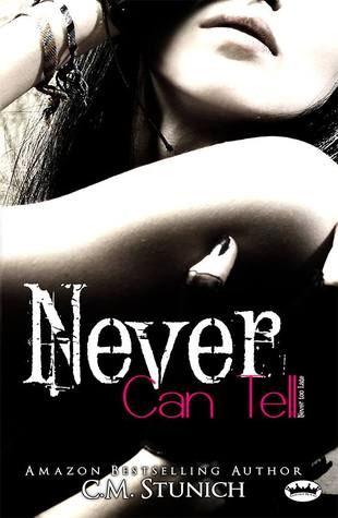 Never Can Tell by C.M. Stunich