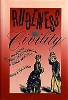 Rudeness & Civility: Manners in Nineteenth-Century Urban America