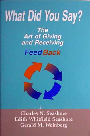 What Did You Say?: The Art of Giving and Receiving Feedback