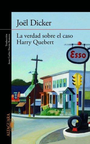 La verdad sobre el caso Harry Quebert by Joël Dicker