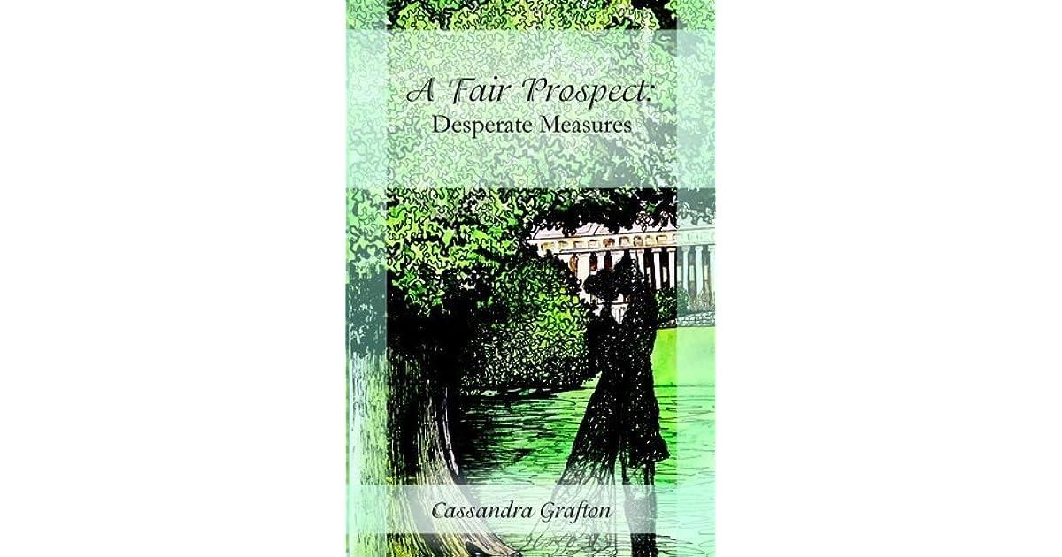 A Fair Prospect: Desperate Measures